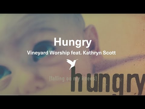 Hungry Falling On My Knees -  Vineyard Worship from Hungry [Official Lyric Video]