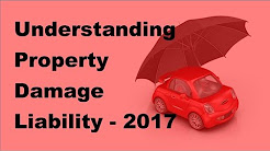 Understanding Property Damage Liability -  2017 Property Damage Insurance Coverage Tips