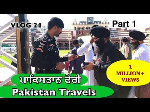 Pakistan Travels PART 1 | VLOG 24 - Bhai Gagandeep Singh (Sri Ganga Nagar Wale)
