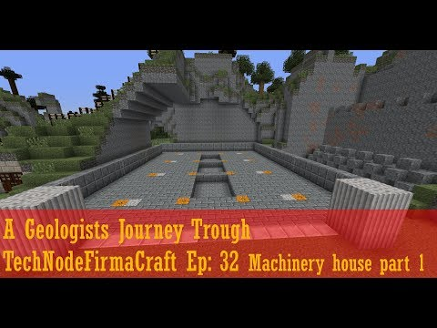 Geologists Journey Trough TechNodeFirmaCraft Ep: 32 Machinery house part 1