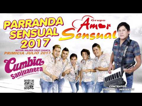 Amor Sensual - Parranda sensual 2017 PRIMICIA Julio 2017 CUMBIA SANJUANERA
