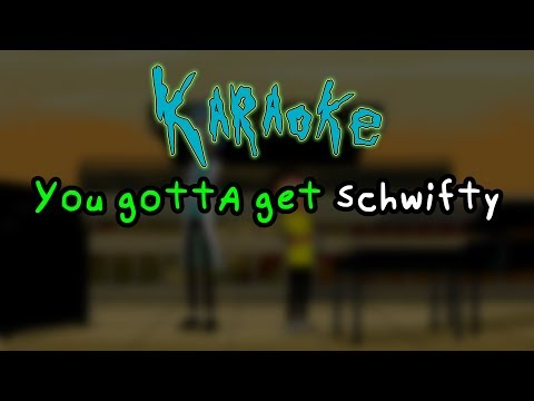 Get Schwifty - Rick and Morty Karaoke
