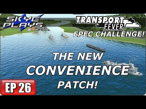 Transport Fever (Tycoon Game) Let's Play/Gameplay - EPEC Challenge Ep 26 - THE CONVENIENCE PATCH!