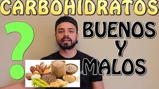 QUE SON LOS CARBOHIDRATOS?? SON BUENOS O MALOS REALMENTE???? BUENOS Y MALOS???