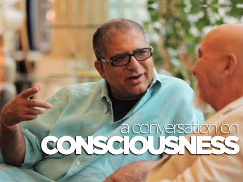 CONSCIOUSNESS - A conversation with Deepak Chopra and Stuart
