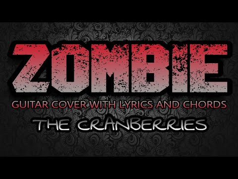 Zombie - The Cranberries (Guitar Cover With Lyrics & Chords)