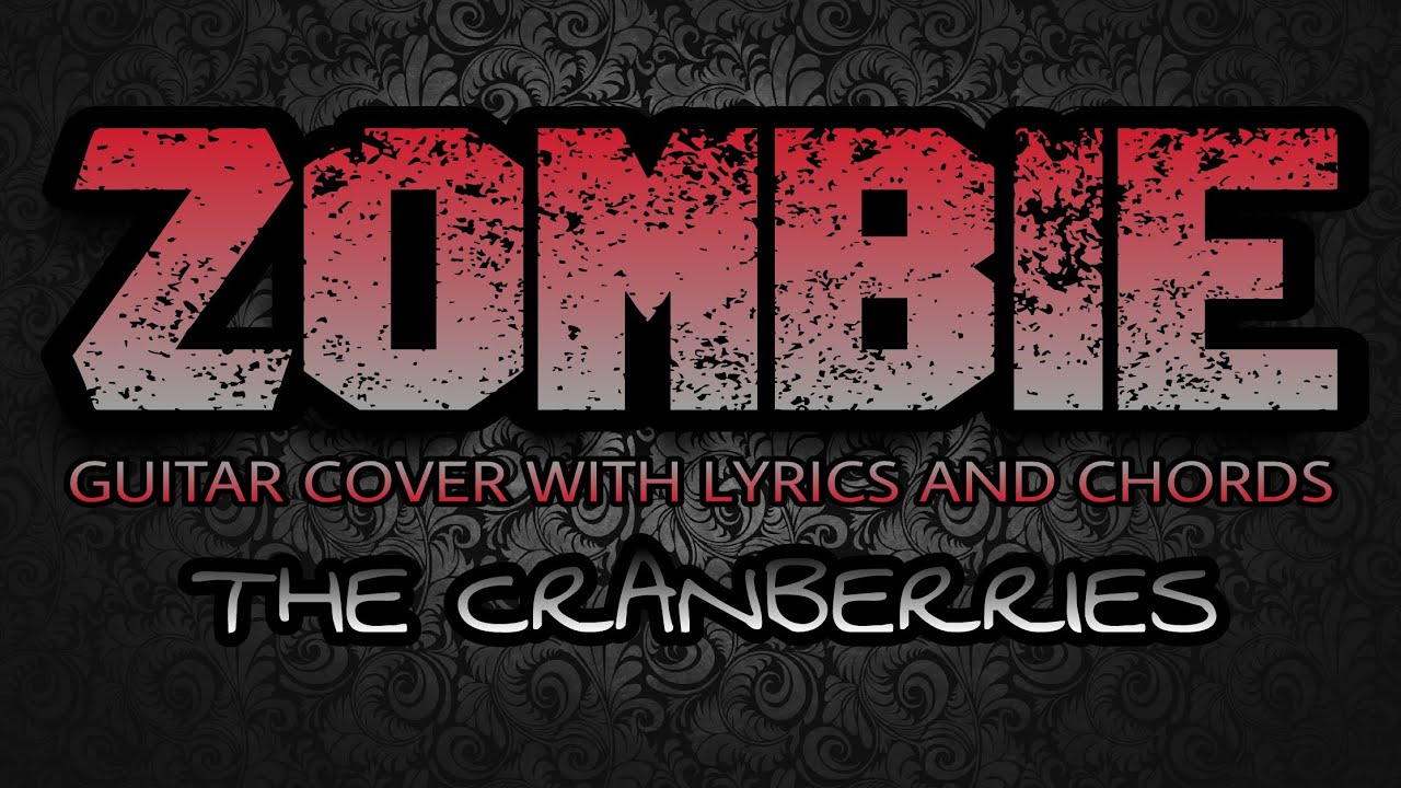 Zombie The Cranberries Guitar Cover With Lyrics Chords Youtube