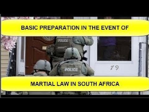 Basic Preparation In The Event Of Martial Law - South Africa