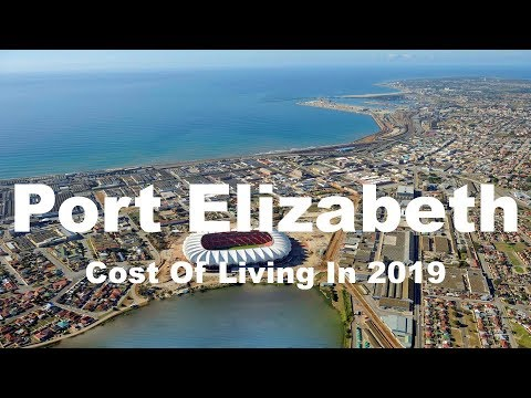 Cost Of Living In Port Elizabeth, South Africa In 2019, Rank 299th In The World