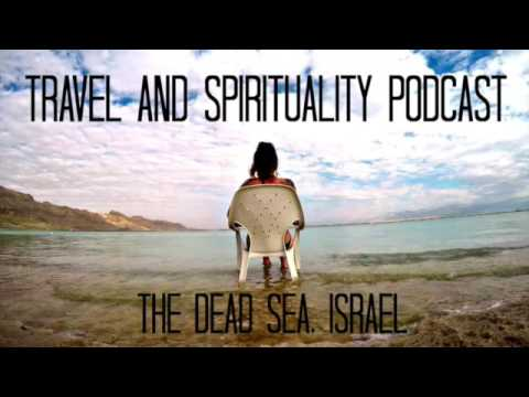 Travel to the Dead Sea, Israel: Healing the Heart Chakra through Spritual Reflection