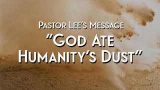 """""""God Ate Humanity's Dust"""""""