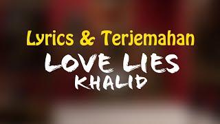 Khalid, Normani - Love Lies (Lyrics + Terjemahan Indonesia)