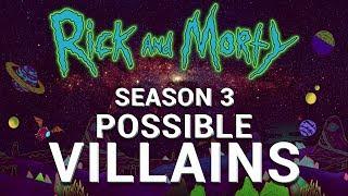 Rick and Morty Theory - Season 3 Potential Villains