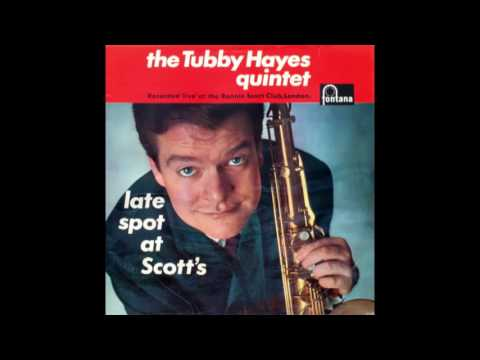 The Tubby Hayes Quintet - Late Spot at Scott's (1963)
