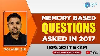 IBPS SO IT EXAM MEMORY BASED QUESTIONS ASKED IN 2017 | Solanki Sir |  7 P.M.