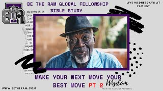 Make your NEXT move your BEST move Part 2: A Bible Study Series on Wisdom