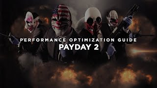 PAYDAY 2 - How To Fix Lag/Get More FPS and Improve Performance
