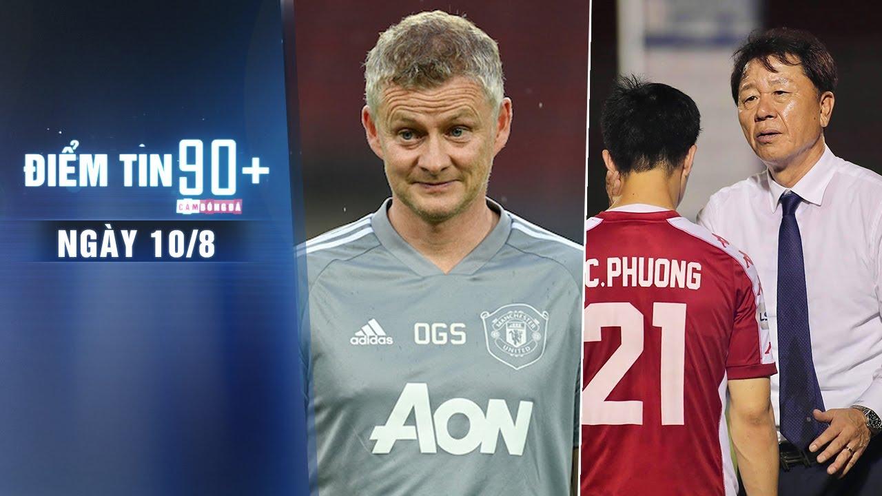 Điểm tin 90+ ngày 10/8 | Solskjaer tự tin ở Europa League; HLV Chung Hae-seong có thể trở lại TP.HCM