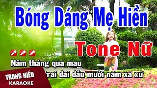 Karaoke Bóng Dáng Mẹ Hiền Tone Nữ Nhạc Sống | Trọng Hiếu