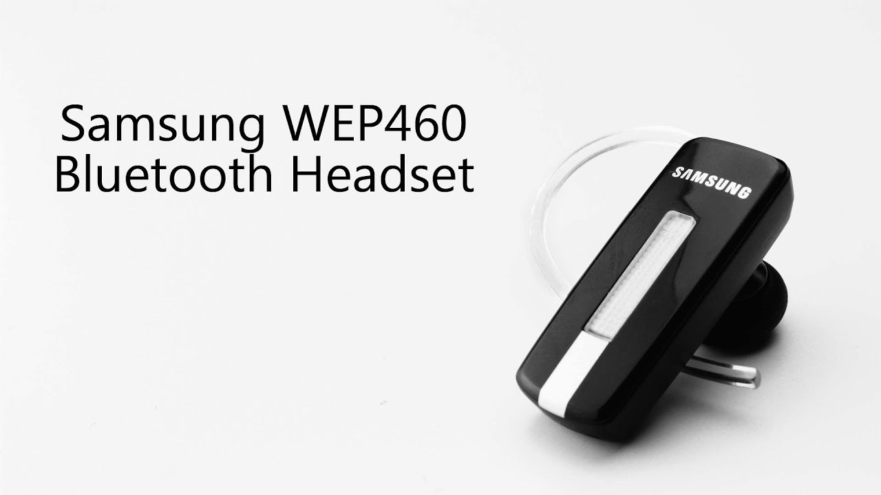 Samsung Wep460 Bluetooth Headset Video Review Youtube