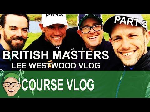 British Masters Lee Westwood Vlog Part 3