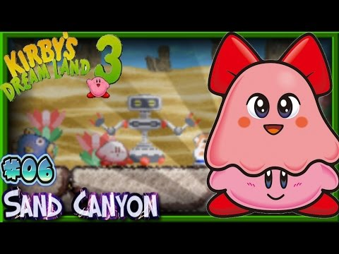 Kirby's Dream Land 3 - Sand Canyon 2/2 [06]