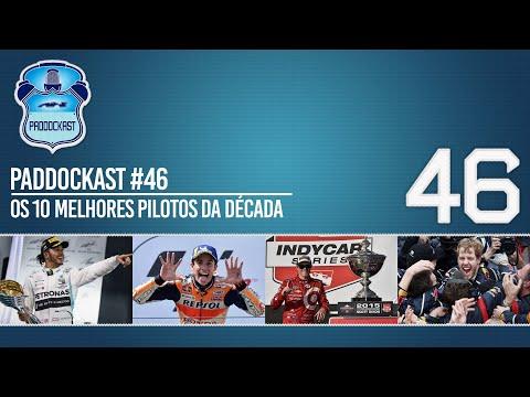 Os 10 Melhores Pilotos Da Década   Paddockast #46