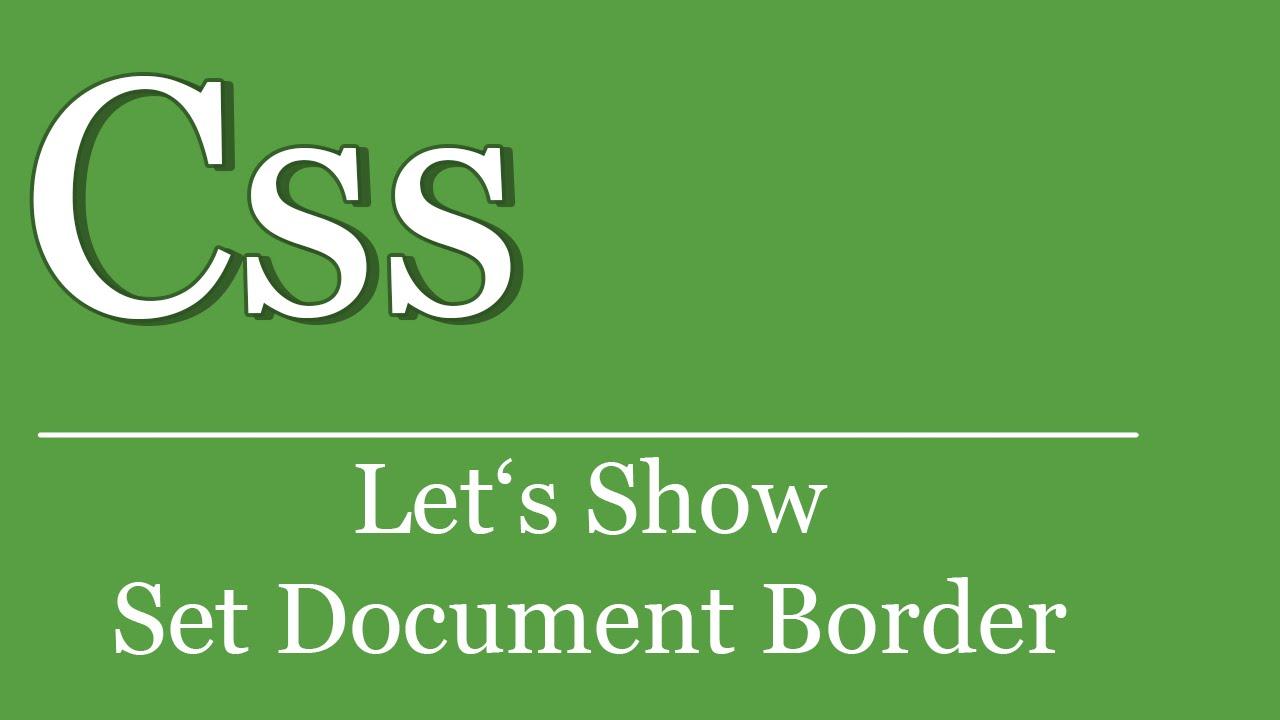 Let\'s Show #24 - CSS Rahmen um Dokument setzen | CSS Tutorial | HTML ...