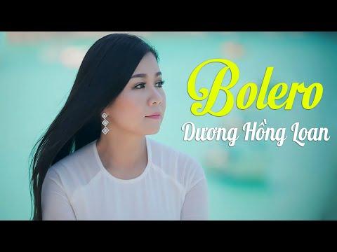 Dương Hồng Loan 2020 - Tuyệt Phẩm Bolero Trữ Tình Mới Nhất 2020