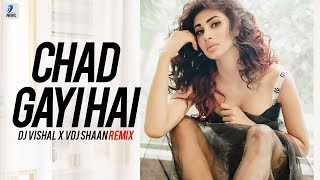 Chad Gayi Hai Remix DJ Vishal X VDJ Shaan Mp3 Song Download
