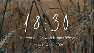 18:30 Reflection 03 | Sunday 12 April, 2020