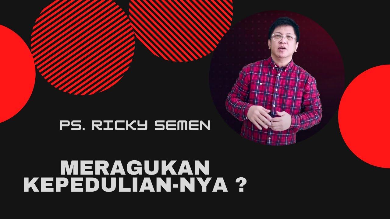 Download Ps. Ricky Semen - Meragukan Kepedulian-Nya ?