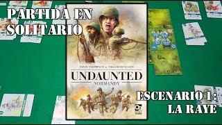 Undaunted: Normandy - Partida en Solitario 1 [LA RAYE]