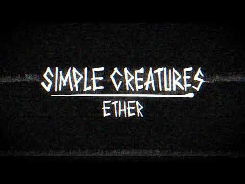 Simple Creatures - Ether (Audio)