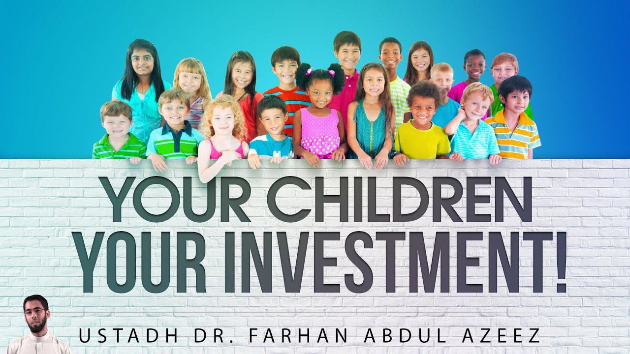 Your Children - Your Investment! ᴴᴰ ┇ Powerful Reminder ┇ by Ustadh Farhan Abdul Azeez ┇ TDR ┇