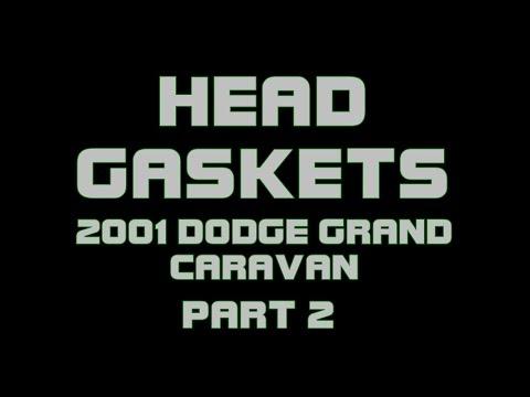 2001 Dodge Grand Caravan - Head Gaskets - PART 2