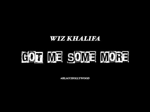 Wiz Khalifa - Got Me Some More (Audio)