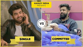 SINGLE VS COMMITTED | Hasley India