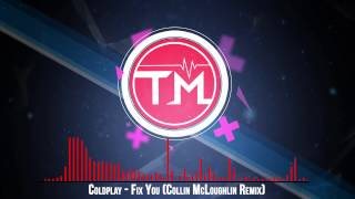 Download Mp3 Coldplay - Fix You  Collin Mcloughlin Remix