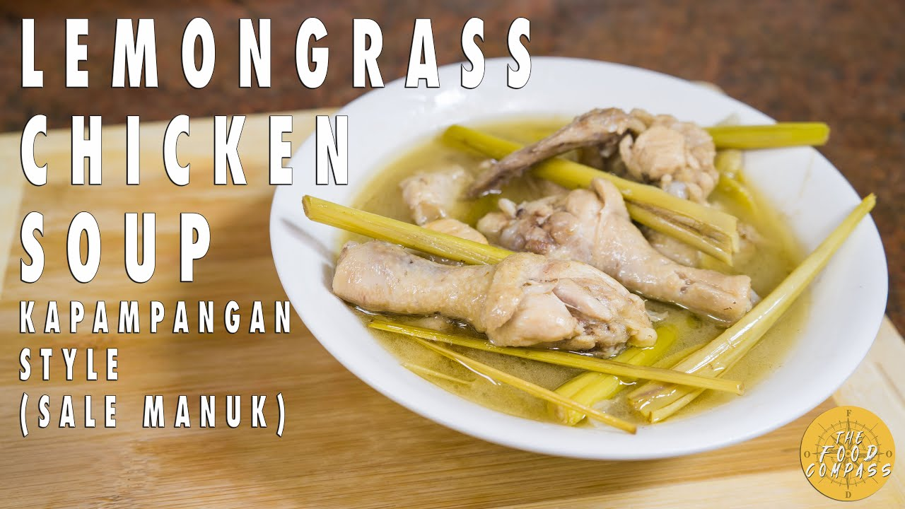 Lemongrass Chicken Soup Lutong Kapampangan Sale Manok The Food Compass Youtube