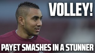 OH MY WORD! Payet scores outrageous volley