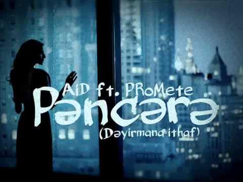 AiD ft. PRoMete - Pencere (Deyirmana ithaf)