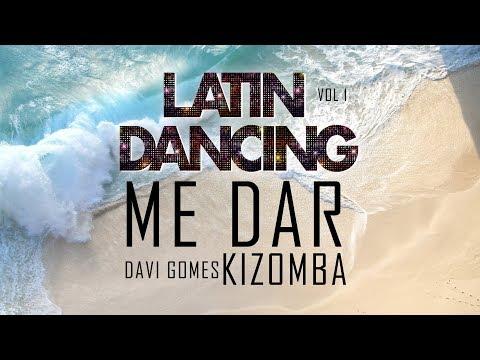 ME DAR - KIZOMBA - Karaoke - Davi Gomes - LATIN DANCING VOL. 1 -  latino e musica da ballo