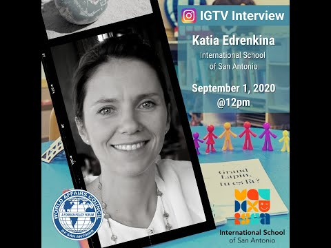 Katia Edrenkina from the International School of San Antonio | IG Interview