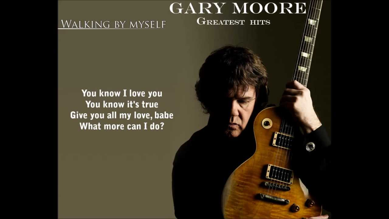 Gary Moore Greatest Hits-Walking by Myself HD Lyrics