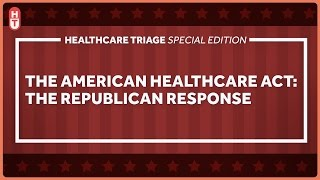 The American Health Care Act: A Republican Response to The Affordable Care Act