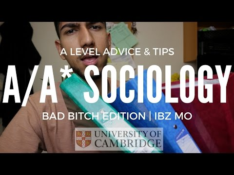 A/A* SOCIOLOGY A LEVEL ADVICE & TIPS (BAD B**CH EDITION) | IBZ MO