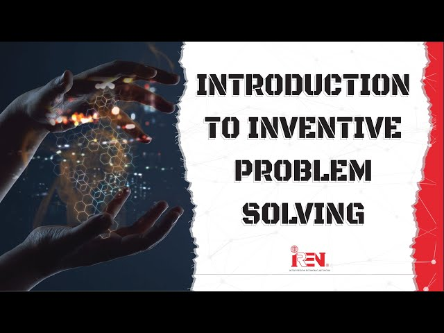Introduction to Inventive Problem Solving |  Part 4