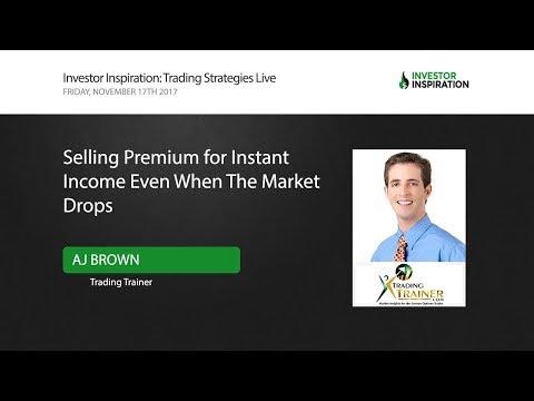 Selling Premium for Instant Income Even When The Market Drops   AJ Brown