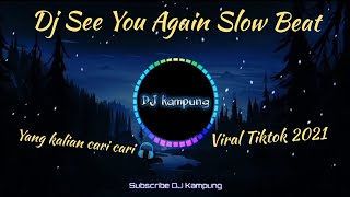 DJ See You Again Slow Beat Viral Tiktok Terbaru 2021 DJ Komang Rimex | DJ See You Again slow beat